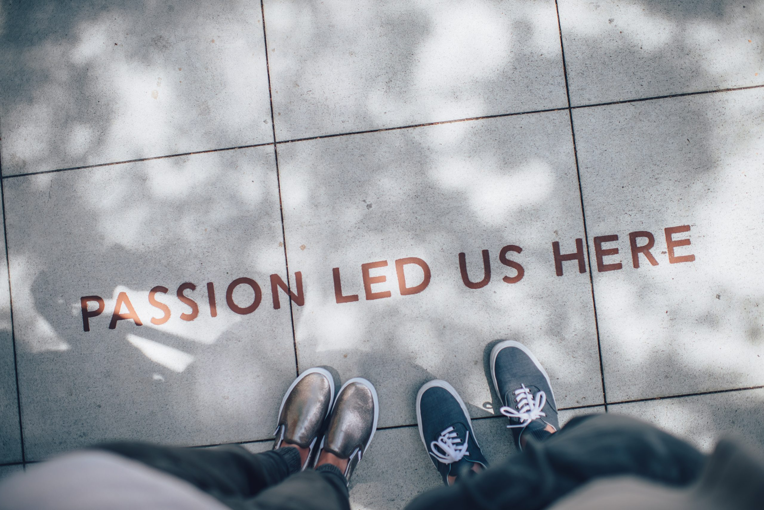 'Passion led us here' written on path